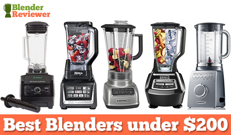 Best Blender Under 200 2017 Top Picks Blender Reviewer